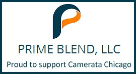 Prime Blend, LLC is proud to sponsor Camerata Chicago